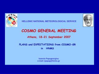COSMO GENERAL MEETING Athens ,  18-21 September 2007