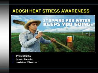 ADOSH HEAT STRESS AWARENESS