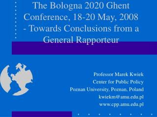 The Bologna 2020 Ghent Conference, 18-20 May, 2008 - Towards Conclusions from a General Rapporteur