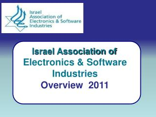 Israel Association of Electronics & Software  Industries  Overview  2011