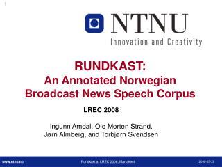LREC 2008 Ingunn Amdal,  Ole Morten Strand, Jørn Almberg, and Torbjørn Svendsen