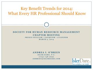 Key Benefit Trends for 2014:   What Every HR Professional Should Know