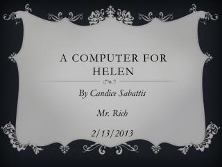 A Computer For  H elen