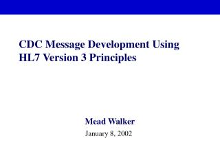 CDC Message Development Using HL7 Version 3 Principles