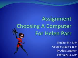 Assignment   Choosing  A  Computer For  Helen Parr