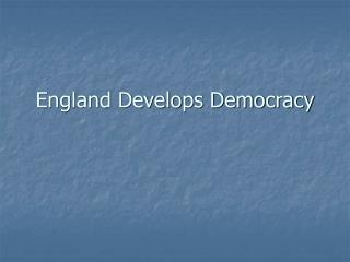 England Develops Democracy