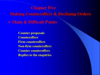 Making Counteroffers & Declining Orders