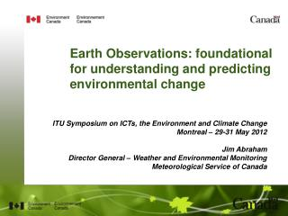Earth Observations: foundational for understanding and predicting environmental change