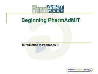 Beginning PharmAdMIT