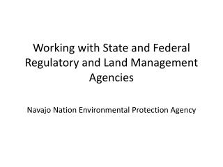 Working with State and Federal Regulatory and Land Management Agencies