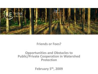 Friends or Foes? Opportunities and Obstacles to Public/Private Cooperation in Watershed Protection