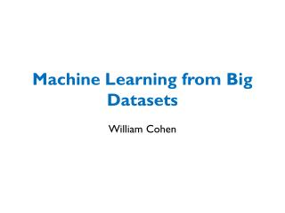 Machine Learning from Big Datasets