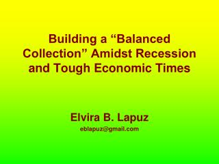 "Building a ""Balanced Collection"" Amidst Recession and Tough Economic Times"