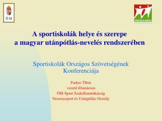 A sportiskol�k helye �s szerepe  a magyar ut�np�tl�s-nevel�s rendszer�ben