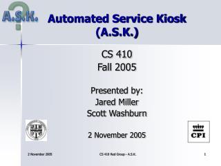 Automated Service Kiosk (A.S.K.)