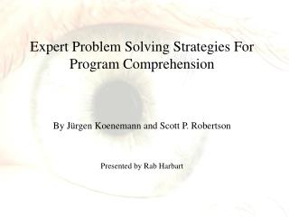 Expert Problem Solving Strategies For Program Comprehension