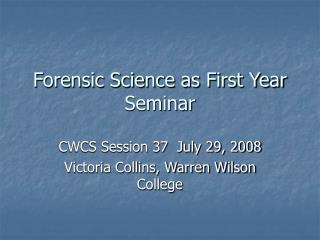 Forensic Science as First Year Seminar