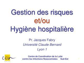 Gestion des risques  et/ou Hygiène hospitalière