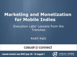 Marketing and Monetization for Mobile Indies