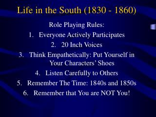 Life in the South (1830 - 1860)