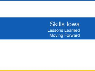 Skills Iowa Lessons Learned Moving Forward