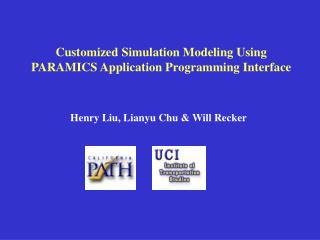 Customized Simulation Modeling Using PARAMICS Application Programming Interface