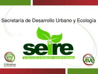 Secretaría de Desarrollo Urbano y Ecología