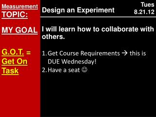 Measurement  TOPIC : MY  GOAL G.O.T.  =  Get On Task