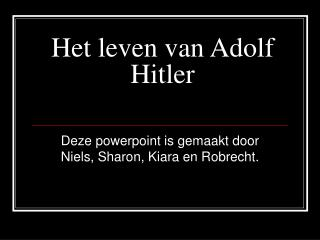 Het leven van Adolf Hitler