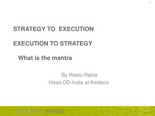 STRATEGY TO  EXECUTION EXECUTION TO STRATEGY    What is the mantra
