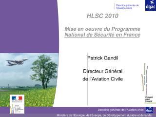 HLSC 2010 Mise en oeuvre du Programme National de Sécurité en France