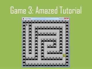 Game 3:  Amazed Tutorial