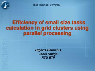 Efficiency of small size tasks calculation in grid clusters using parallel processing