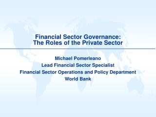 Financial Sector Governance:  The Roles of the Private Sector