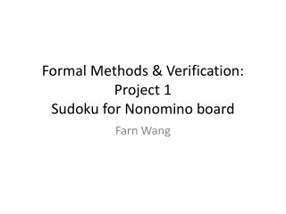 Formal Methods & Verification: Project 1 Sudoku for Nonomino board