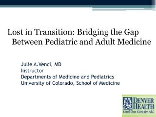 Lost in Transition: Bridging the Gap Between Pediatric and Adult Medicine