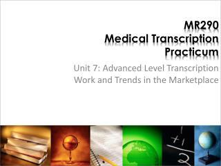 MR290 Medical Transcription Practicum