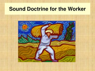 Sound Doctrine for the Worker