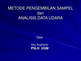 METODE PENGEMBILAN SAMPEL  dan ANALISIS DATA UDARA