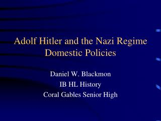 Adolf Hitler and the Nazi Regime Domestic Policies