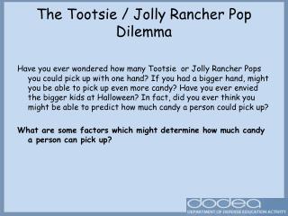 The Tootsie / Jolly Rancher Pop Dilemma