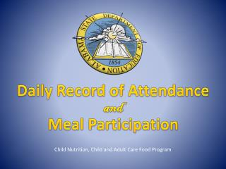 Daily Record of Attendance  and   Meal Participation