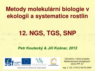 Metody molekul�rn� biologie v ekologii a systematice rostlin 12 .  NGS, TGS, SNP
