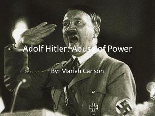 Adolf Hitler: Abuse of Power