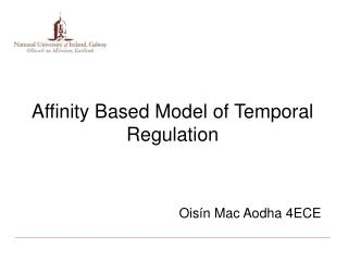 Affinity Based Model of Temporal Regulation