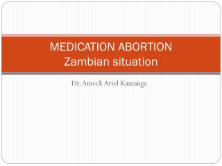 MEDICATION ABORTION  Zambian situation