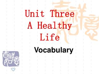 Unit Three A Healthy Life