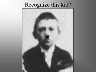 Recognize this kid?