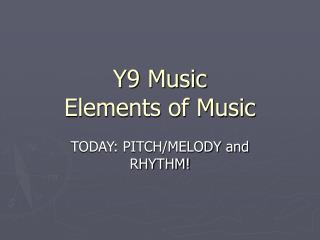 Y9 Music  Elements of Music