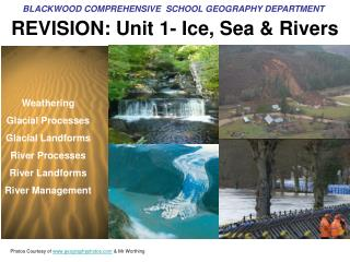 REVISION: Unit 1- Ice, Sea & Rivers